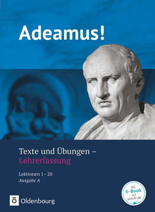 Adeamus! - Texte und Übungen - Lehrerfassung (Lektionen 1-20)
