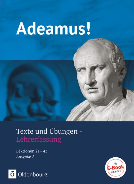 Adeamus! - Texte und Übungen - Lehrerfassung (Lektionen 21-43)
