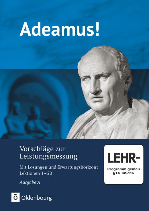Adeamus! - Vorschläge zur Leistungsmessung (Lektionen 1-20) - Mit Lösungen und Erwartungshorizont - CD-ROM