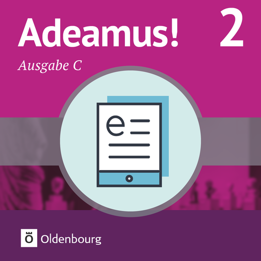Adeamus! - Texte, Übungen, Begleitgrammatik als E-Book - Band 2