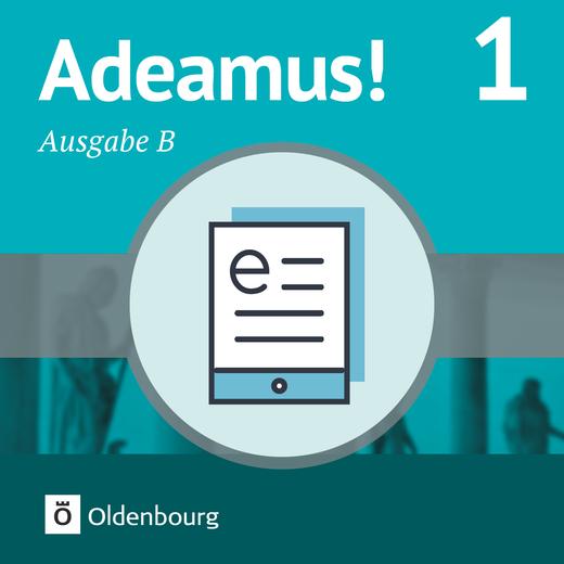 Adeamus! - Texte, Übungen, Begleitgrammatik als E-Book - Band 1