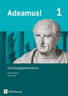 Adeamus! - Schulaufgabentrainer mit Lösungsbeileger - Band 1