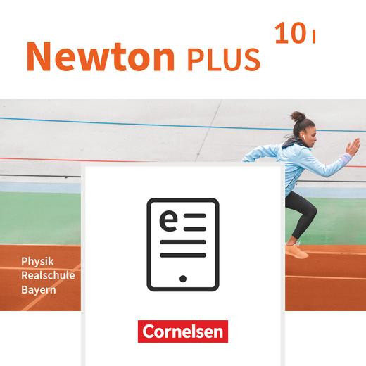 Newton plus - Schülerbuch als E-Book - 10. Jahrgangsstufe - Wahlpflichtfächergruppe I