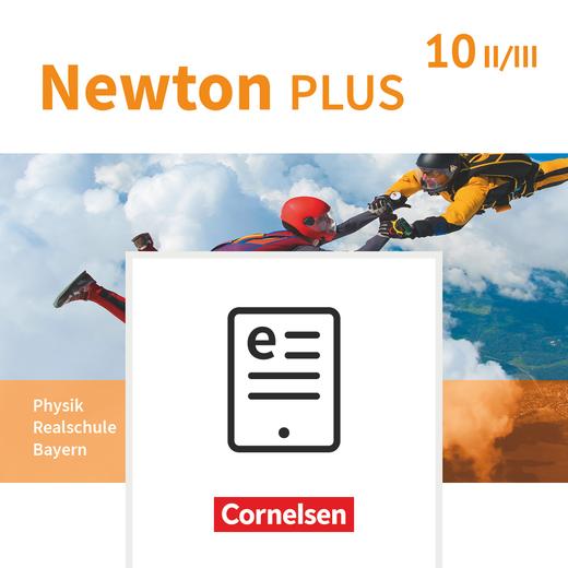 Newton plus - Schülerbuch als E-Book - 10. Jahrgangsstufe - Wahlpflichtfächergruppe II-III