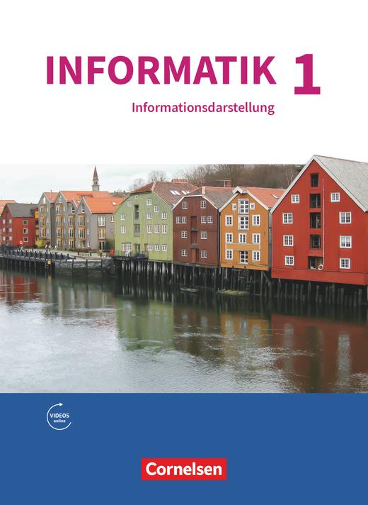 Informatik (Oldenbourg) - Natur und Technik: Informationsdarstellung - Schülerbuch - Band 1
