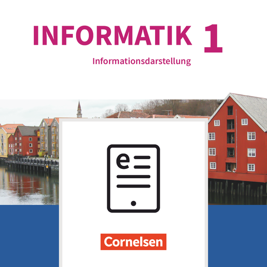 Informatik (Oldenbourg) - Natur und Technik: Informationsdarstellung - Schülerbuch als E-Book - Band 1