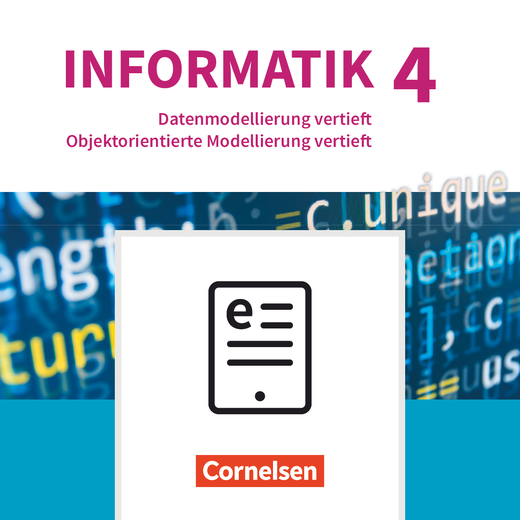 Informatik (Oldenbourg) - Datenmodellierung vertieft - Objektorientierte Modellierung vertieft - Schülerbuch als E-Book - Band 4