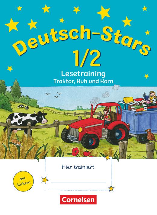 Deutsch-Stars - Lesetraining - Traktor, Kuh und Korn - Übungsheft - 1./2. Schuljahr