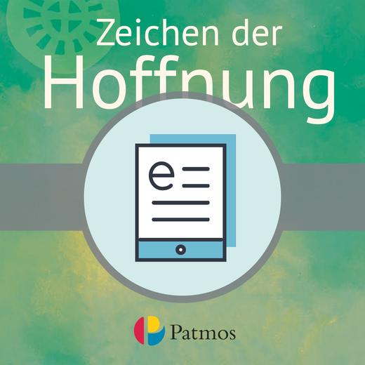 Religion Sekundarstufe I - Zeichen der Hoffnung - Schülerbuch als E-Book - Band 3