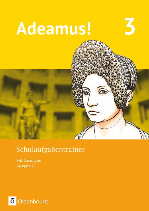 Adeamus! - Schulaufgabentrainer mit Lösungsbeileger - Band 3