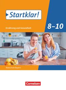 Startklar! - Ernährung und Gesundheit - Realschule Bayern
