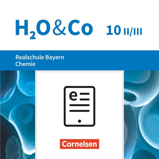 H2O & Co - Schülerbuch als E-Book - 10. Schuljahr - Wahlpflichtfächergruppe II-III