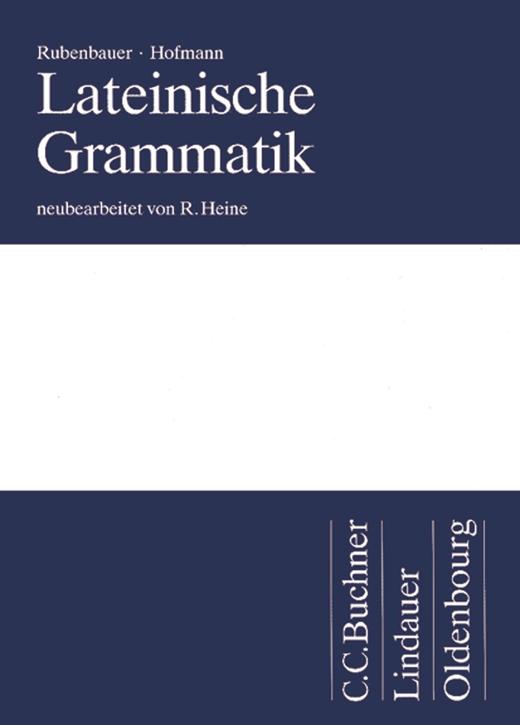 Lateinische Grammatik - Das Standardwerk für das Studium - Grammatik