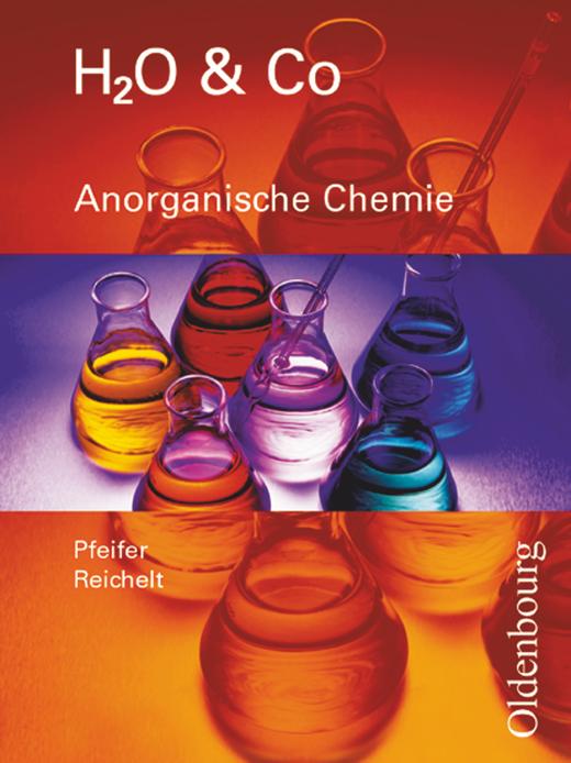 H2O & Co - Anorganische Chemie - Schülerbuch - Gruppen 8/I, 9/I (Teil 1), 9/II und III