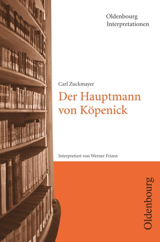 Oldenbourg Interpretationen - Der Hauptmann von Köpenick - Band 29