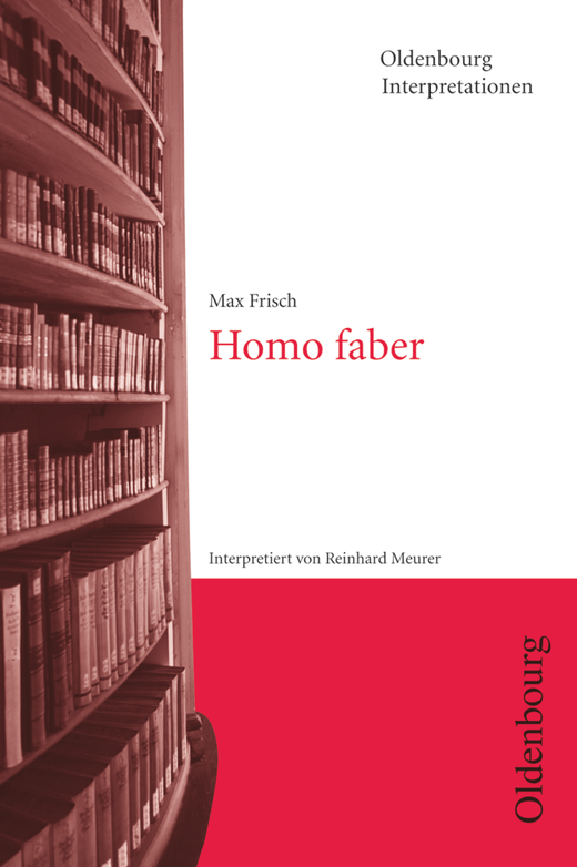 Oldenbourg Interpretationen - Homo faber - Band 13