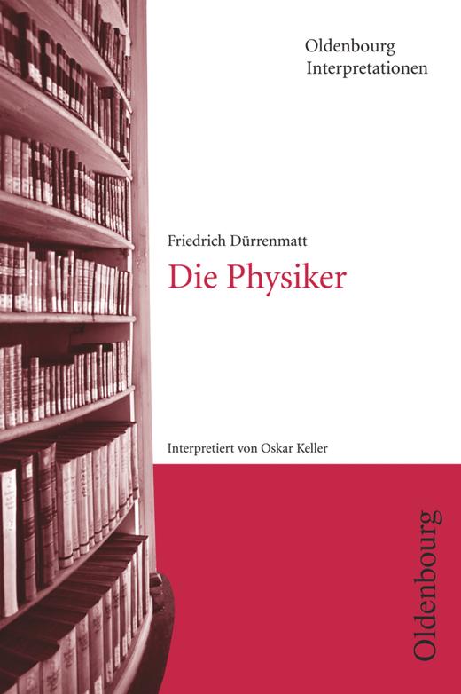 Oldenbourg Interpretationen - Die Physiker - Band 9