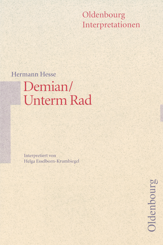 Oldenbourg Interpretationen - Demian / Unterm Rad - Band 39