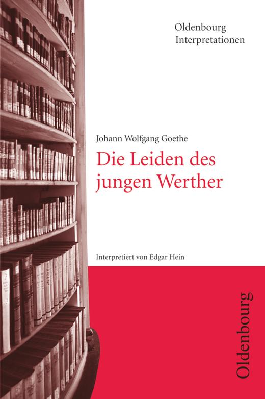 Oldenbourg Interpretationen - Die Leiden des jungen Werther - Band 52