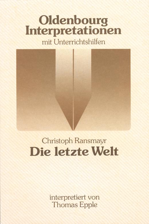 Oldenbourg Interpretationen - Die letzte Welt - Band 59