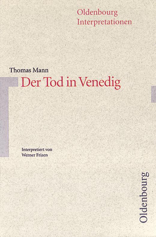 Oldenbourg Interpretationen - Der Tod in Venedig - Band 61