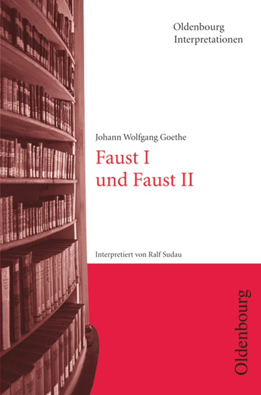 Oldenbourg Interpretationen - Faust I und Faust II - Band 64