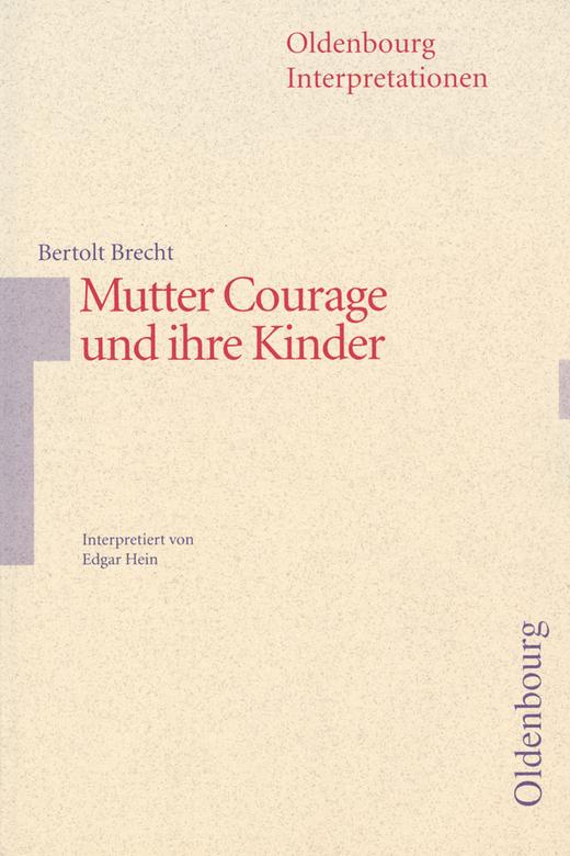 Oldenbourg Interpretationen - Mutter Courage und ihre Kinder - Band 66