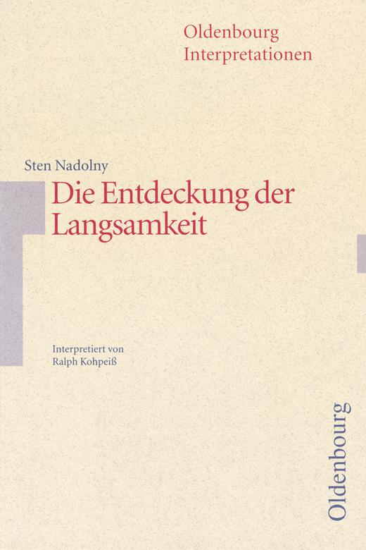 Oldenbourg Interpretationen - Die Entdeckung der Langsamkeit - Band 77