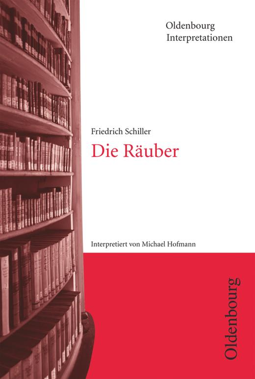Oldenbourg Interpretationen - Die Räuber - Band 79