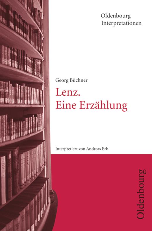 Oldenbourg Interpretationen - Lenz, eine Erzählung - Band 87