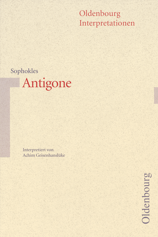 Oldenbourg Interpretationen - Sophokles, Antigone - Band 92