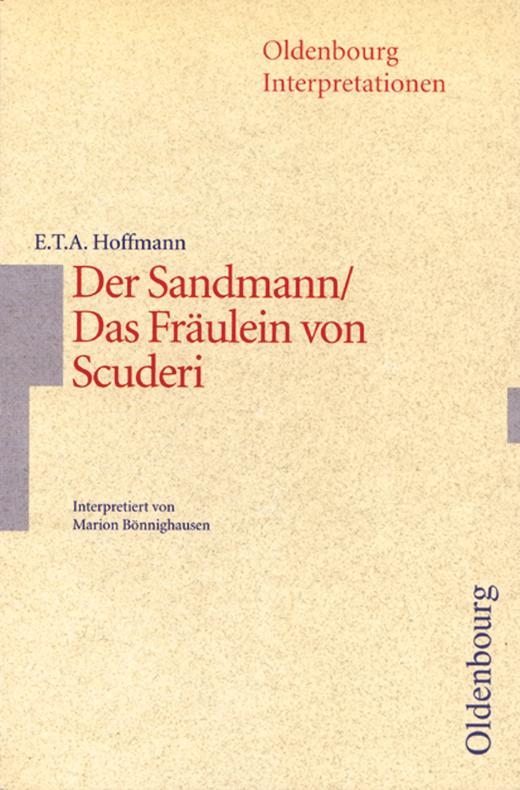 Oldenbourg Interpretationen - Der Sandmann / Das Fräulein von Scuderi - Band 93