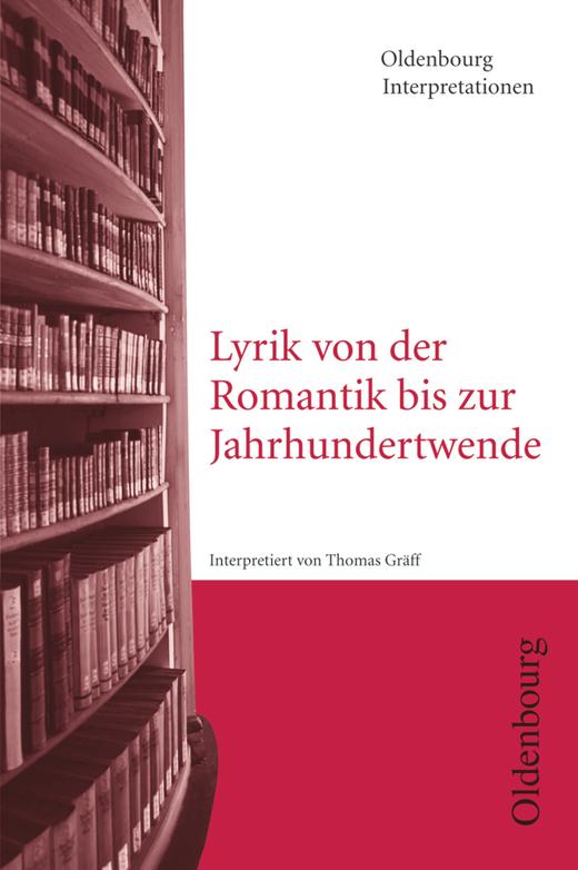 Oldenbourg Interpretationen - Lyrik von der Romantik bis zur Jahrhundertwende - Band 96