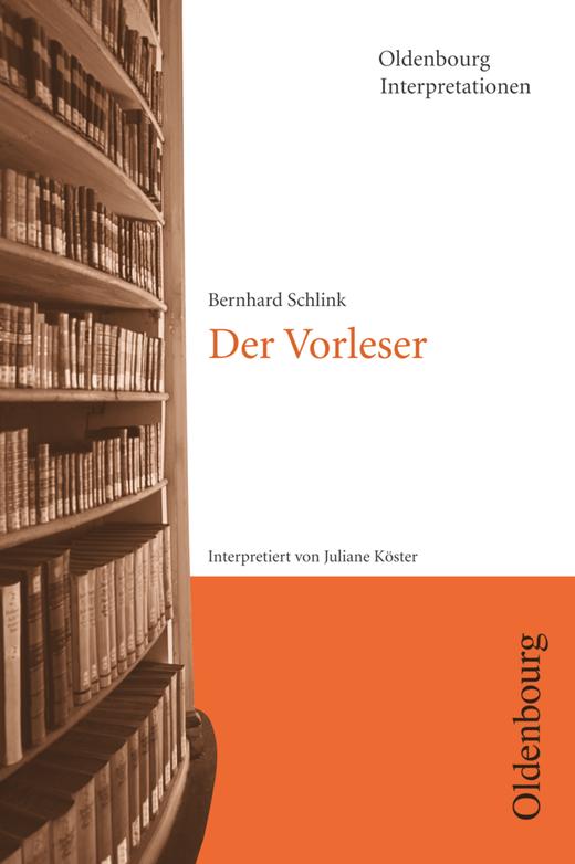 Oldenbourg Interpretationen - Der Vorleser - Band 98