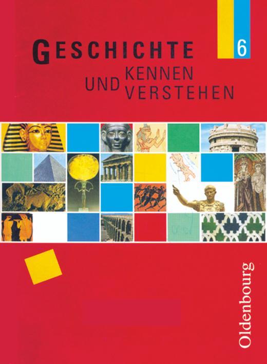 Geschichte kennen und verstehen - Schülerbuch - 6. Jahrgangsstufe