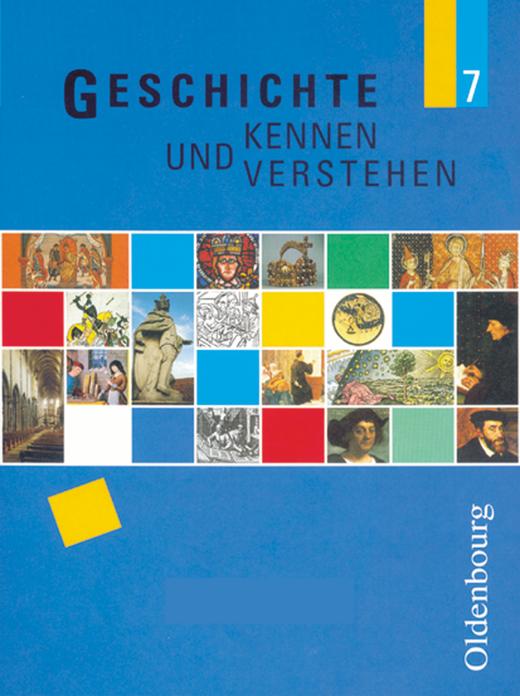 Geschichte kennen und verstehen - Schülerbuch - 7. Jahrgangsstufe