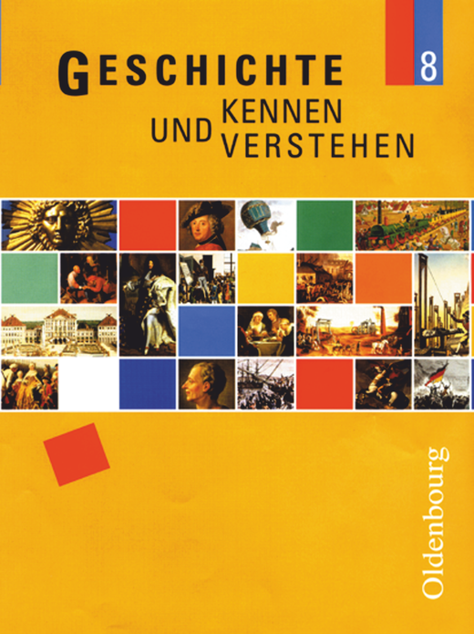 Geschichte kennen und verstehen - Schülerbuch - 8. Jahrgangsstufe