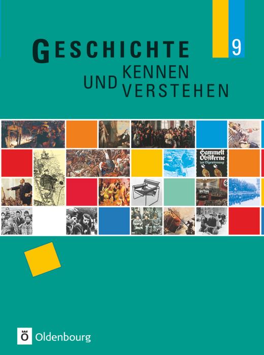 Geschichte kennen und verstehen - Schülerbuch - 9. Jahrgangsstufe