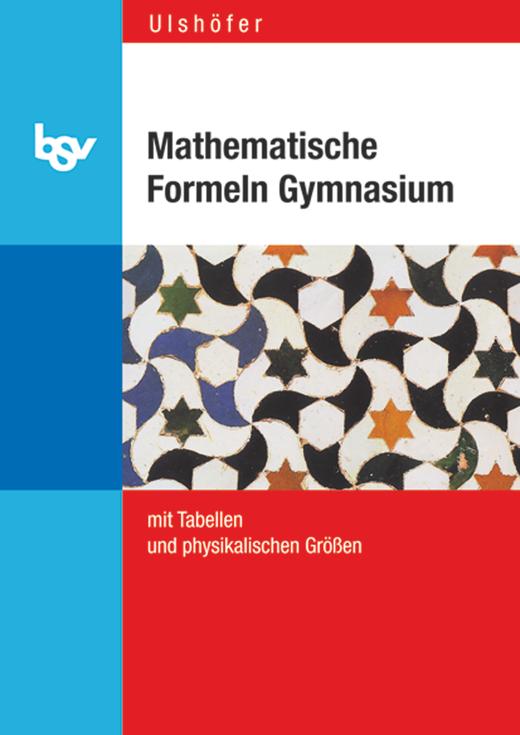Mathematische Formeln Gymnasium Baden-Württemberg - Formelsammlung