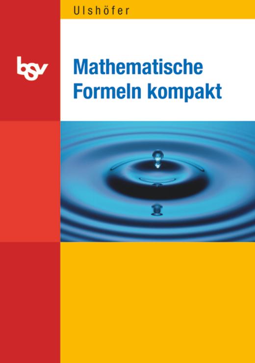 Mathematische Formeln kompakt - Formelsammlung