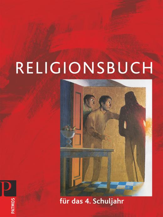 Religionsbuch (Patmos) - Schülerbuch - 4. Schuljahr