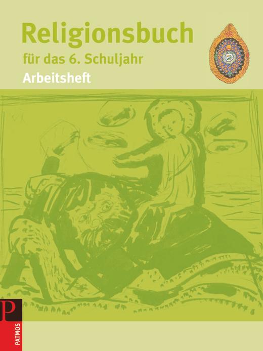 Religionsbuch (Patmos) - Arbeitsheft - 6. Schuljahr