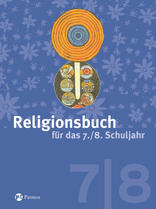 Religionsbuch (Patmos) - Schülerbuch - 7./8. Schuljahr