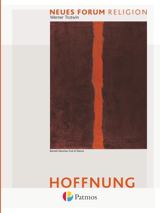 Neues Forum Religion - Hoffnung - Arbeitsbuch Eschatologie