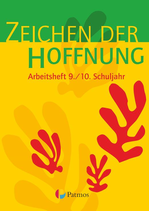 Religion Sekundarstufe I - Zeichen der Hoffnung - Arbeitsheft - 9./10. Schuljahr