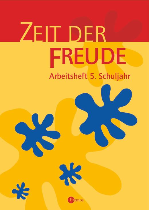 Religion Sekundarstufe I - Zeit der Freude - Arbeitsheft - 5. Schuljahr