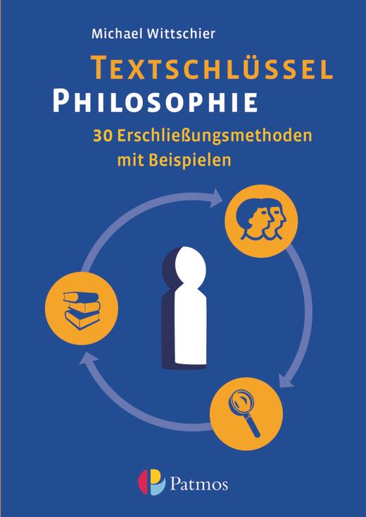 Textschlüssel Philosophie - Arbeitsbuch