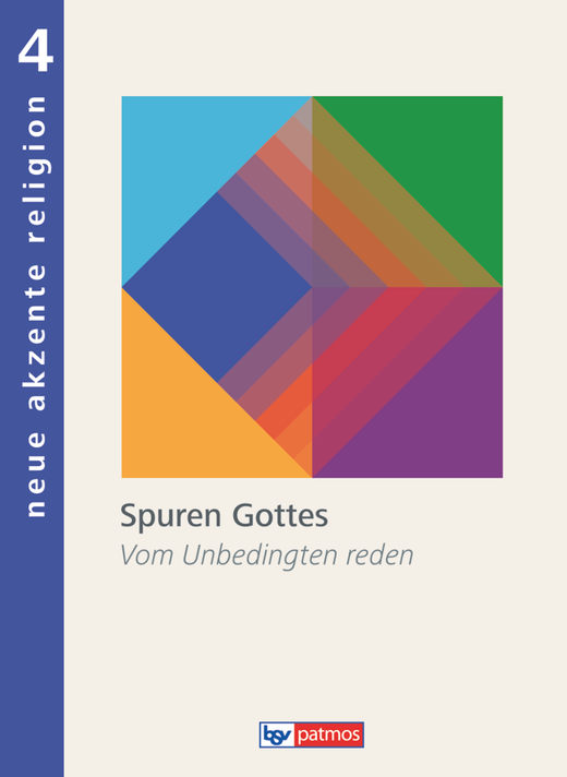 Neue Akzente Religion - Spuren Gottes - Vom Unbedingten reden - Schülerbuch - Band 4
