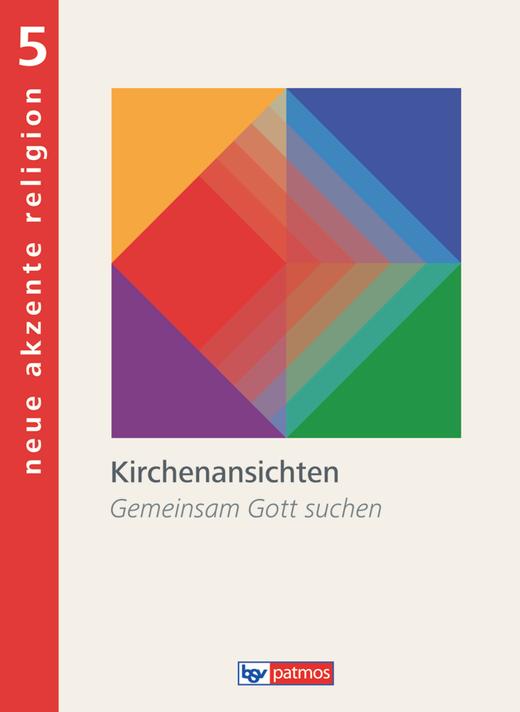 Neue Akzente Religion - Kirchenansichten - Gemeinsam Gott suchen - Schülerbuch - Band 5
