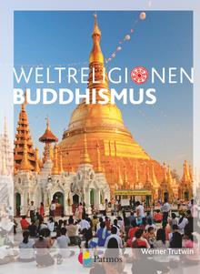 Die Weltreligionen - Buddhismus - Arbeitsbuch